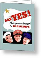 Take Your Change In War Stamps Greeting Card
