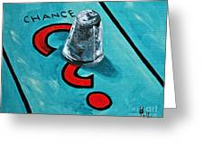 Taking A Chance Greeting Card