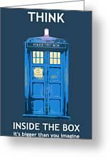 Tardis - Think Inside The Box Greeting Card