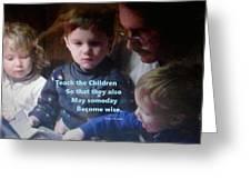 Teach The Children Greeting Card