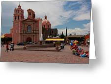 Tequisqueapan Main Catherdral, Mexico Greeting Card