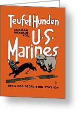 Teufel Hunden - German Nickname For Us Marines Greeting Card