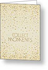 Text Art Collect Moments - Glittering Gold Greeting Card