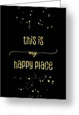 Text Art Gold This Is My Happy Place Greeting Card