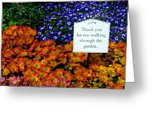 Thank You For Not Walking Through The Garden Greeting Card