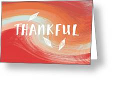 Thankful- Art By Linda Woods Greeting Card