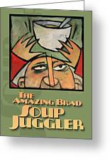 The Amazing Brad Soup Juggler  Poster Greeting Card