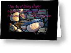 The Art Of Being Happy Greeting Card