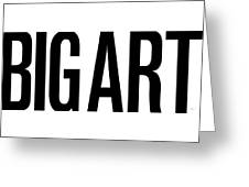 The Big Art - Black On White Greeting Card
