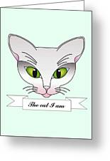 The Cat I Am Greeting Card