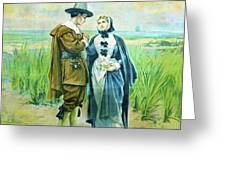 The Courtship Of Miles Standish Greeting Card
