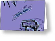 The Day The Music Died - Feb 3 1959 Greeting Card