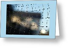 The Droplet Curtain Greeting Card