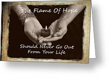 The Flame Of Hope Greeting Card