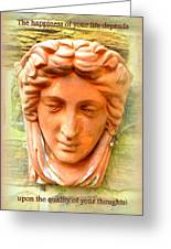 The Happiness Of Your Life Depends On The Quality Of Your Thoughts Greeting Card