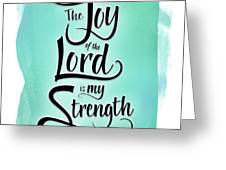 The Joy Of The Lord Greeting Card by Shevon Johnson