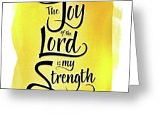 The Joy Of The Lord - Yellow Greeting Card by Shevon Johnson