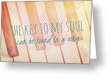 The Key To My Soul Greeting Card