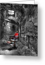 The Last Cut- Barber Chair - Eastern State Penitentiary Greeting Card