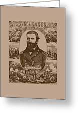 The Leader And His Battles - General Grant Greeting Card