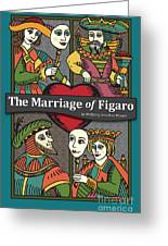 The Marriage Of Figaro Greeting Card