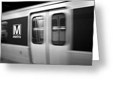 The Metro Is The Subway Train Greeting Card