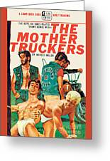 The Mother Truckers Greeting Card