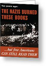 The Nazis Burned These Books Greeting Card by War Is Hell Store