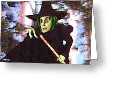 The New Wicked Witch Of The West Greeting Card