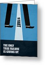 The Only True Failure Is Giving Upcorporate Start-up Quotes Poster Greeting Card
