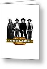 The Outlaws Collection Greeting Card