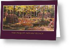 The Pequot Indian Village Greeting Card