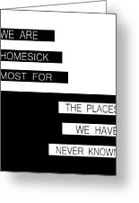 The Places We Have Never Known Greeting Card