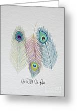 The Power Of Three Be Wild Be Free  Greeting Card