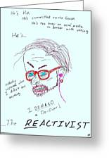 The Reactivist Greeting Card