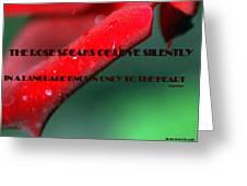 The Rose Speaks Of Love Greeting Card