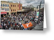 The Sights And Sounds Of Sxsw Are Enormous From 6th Street As Thousands Of Revelers Fill The Streets Greeting Card