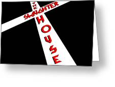 The Slaughterhouse Greeting Card