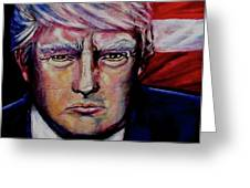 The Strength Of President Donald J Trump Greeting Card