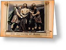 The Stripping Of Jesus Greeting Card