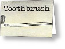 The Toothbrush Greeting Card