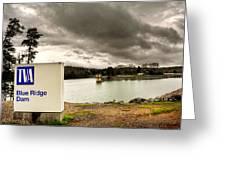 The Top Of Blue Ridge Dam Greeting Card