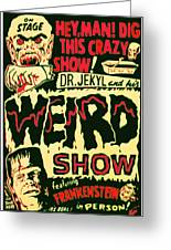 The Weird Show Poster Greeting Card