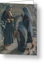 The Women At The Sepulchre Greeting Card
