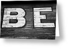 The Word Be Painted On The Side Of Old Building Greeting Card