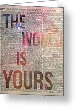 The World Is Yours  Greeting Card