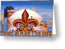 There's No Place Like Dome Greeting Card