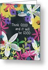 Think Good- Art By Linda Woods Greeting Card