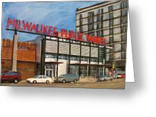 Third Ward - Milwaukee Public Market Greeting Card