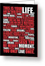 This Is Your Life. Try New Things Find Out Much Things You Love Life. And Do Them Often Life Poster Greeting Card